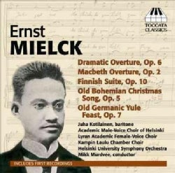 Ernst Mielck - Mielck: Orchestral and Choral Works