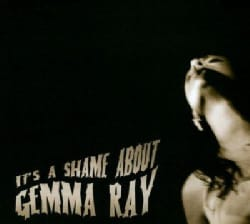 Gemma Ray - It's A Shame About Gemma Ray