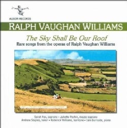 Juliette Pochin - Vaughan Williams: The Sky Shall Be Our Roof- Rare Songs from the Operas