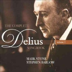 Stephen Barlow - The Complete Delius Songbook: Vol. 1
