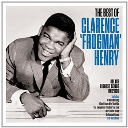 CLARENCE FROGMAN HENRY - BEST OF
