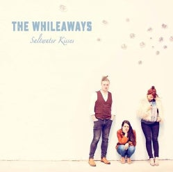 THE WHILEAWAYS - SALTWATER KISSES