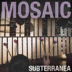Mosaic - Subterranea
