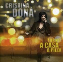 Cristina Dona - Torno A Casa A Piedi