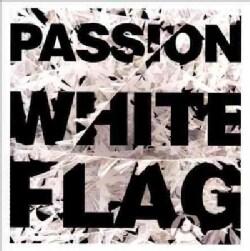 Passion - Passion: White Flag