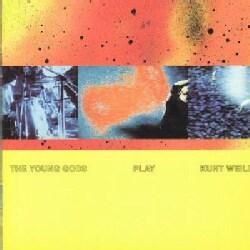 Young Gods - Play Kurt Weill