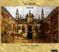 Jose Antonio Carlos De Seixas - Seixas: Sonatas