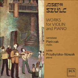 Joseph Szulc - Szulc: Works for Violin & Piano