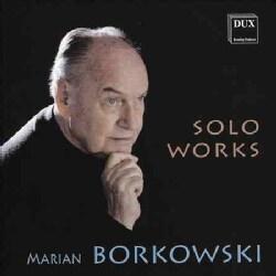 Marian Borkowski - Borkowski: Solo Works