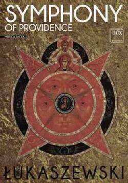 LUKASZEWSKI / MIKOLAJCZYK-NIEWIEDZIAL / REHLIS - Lukaszewski: Symphony of Providence