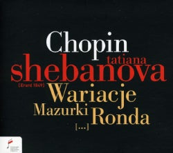 Tatiana Shebanova - Chopin: Variations, Mazurkas, Rondos