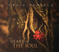 Craig Padilla - The Heart of the Soul
