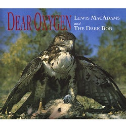 LEWIS & THE DARK BOB MACADAMS - DEAR OXYGEN