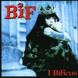 Bif Naked - I Bificus