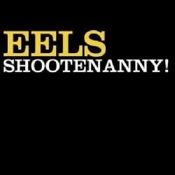 Eels - Shootenanny