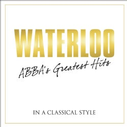 Various - Waterloo: Abba's Greatest Hits- In A Classical Style
