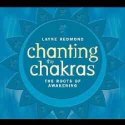 Layne Redmond - Chanting the Chakras:The Roots of Awakening