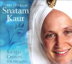 Snatam Kaur - The Essential Snatam Kaur: Sacred Chants for Healing