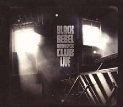 BLACK REBEL MOTORCYCLE CLUB - Live