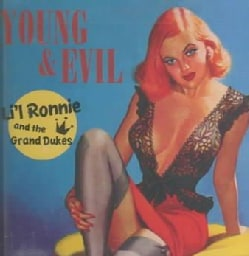 Li'l Ronnie & The Grand Dukes - Young and Evil