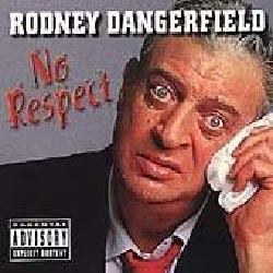 Rodney Dangerfield - No Respect (Parental Advisory)