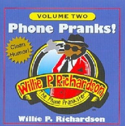 Willie P. Richardson - Phone Pranks!: Vol. Two