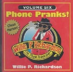 Willie P. Richardson - Phone Pranks: Vol. 6