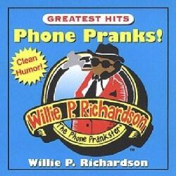 Willie P. Richardson - Phone Pranks!: Greatest Hits