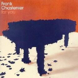 Frank Chastenier - For You