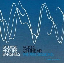 Siouxsie & The Banshees - Voices on The Air: The Peel Sessions