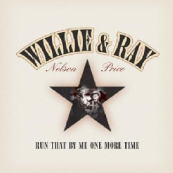 Willie Nelson/Price - Run That by ME One More Time
