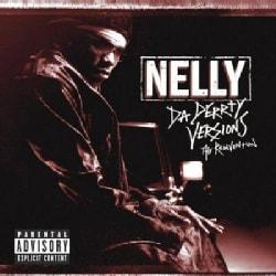 Nelly - DA DERRTY VERSIONS-THE REINVENTION (Parental Advisory)