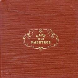 Various - Cafe De Los Maestros
