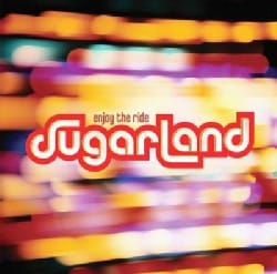 Sugarland - Enjoy the Ride