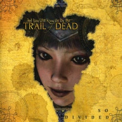 And They Will Know Us By The Trail of The Dead - So Divided