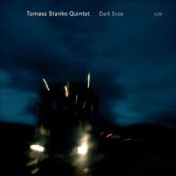 Tomasz Quintet Stanko - Dark Eyes