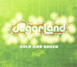 Sugarland - Gold and Green