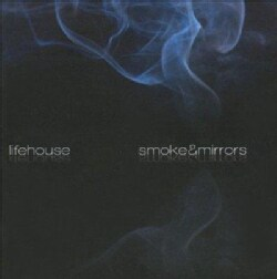 Lifehouse - Smoke & Mirrors