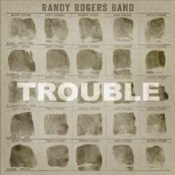 Randy Band Rogers - Trouble