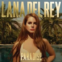 Lana Del Rey - Paradise (Parental Advisory)