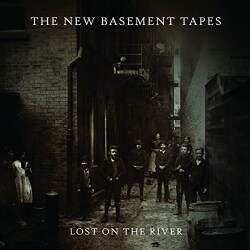 New Basement Tapes - Lost On The River