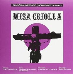 ARIEL RAMIREZ - LA MISA CRIOLLA EDICION ANIVERSARIO