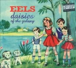 Eels - Daisies Of The Galaxy (Parental Advisory)