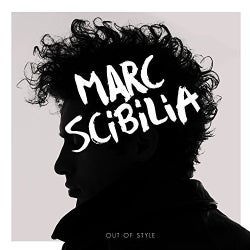 Marc Scibilia - Out Of Style
