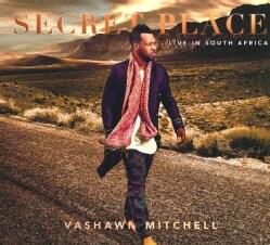 Vashawn Mitchell - Secret Place (Live At Mosaek Teatro, Johannesburg, South Africa)