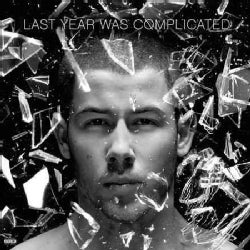 Nick Jonas - Last Year Was Complicated (Parental Advisory)