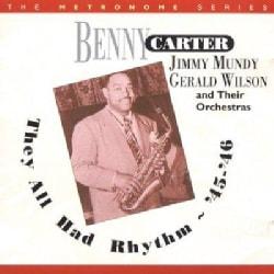 Benny Carter - They All Had Rhythm: 1945-1946