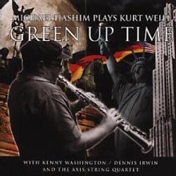 Michael Hashim - Green up Time: Music of Kurt Weill