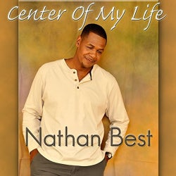 Nathaniel Best - Center of My Life