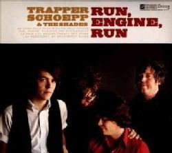 Trapper & The Shades Schoepp - Run, Engine, Run